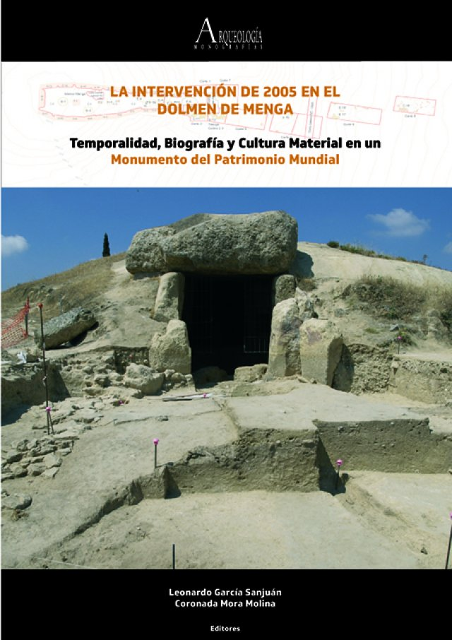 efdc93bbd We publish a new monograph: 'The 2005 Excavation at the Menga Dolmen.  Temporality, Biography and Material Culture in a World Heritage Monument'